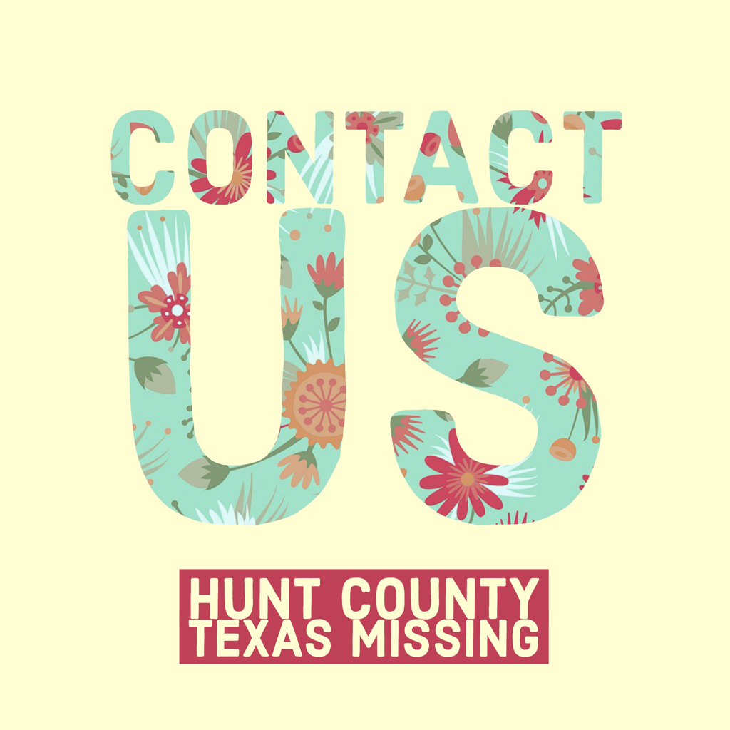 Contact Hunt County Texas Missing